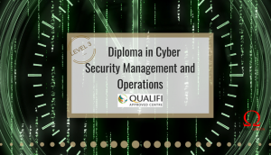 Diploma in Cyber Security Management and Operations